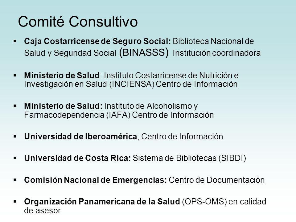 Comité Consultivo Caja Costarricense de Seguro Social: Biblioteca Nacional de Salud y Seguridad Social (BINASSS) Institución coordinadora.
