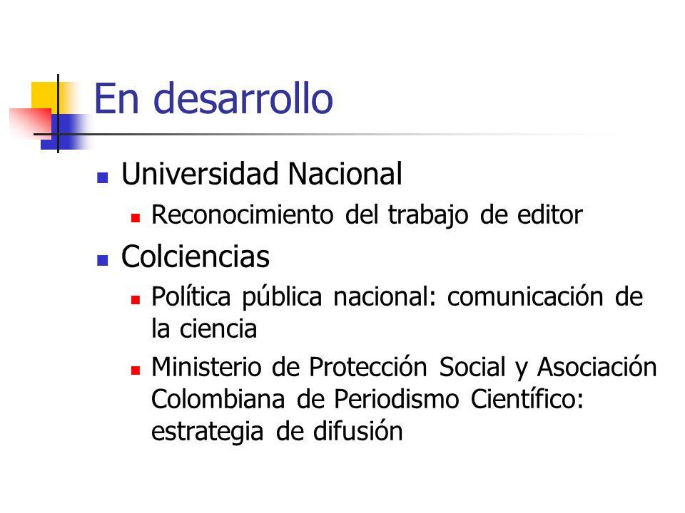 En desarrollo Universidad Nacional Colciencias