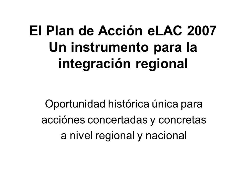 El Plan de Acción eLAC 2007 Un instrumento para la integración regional