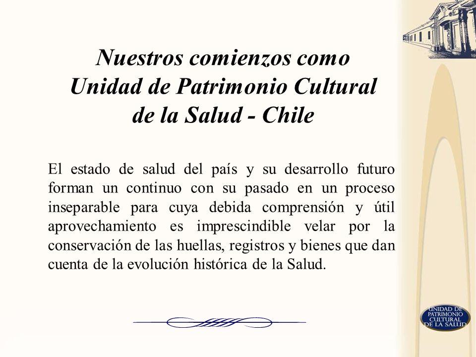 Nuestros comienzos como Unidad de Patrimonio Cultural de la Salud - Chile