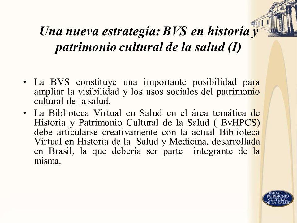 Una nueva estrategia: BVS en historia y patrimonio cultural de la salud (I)