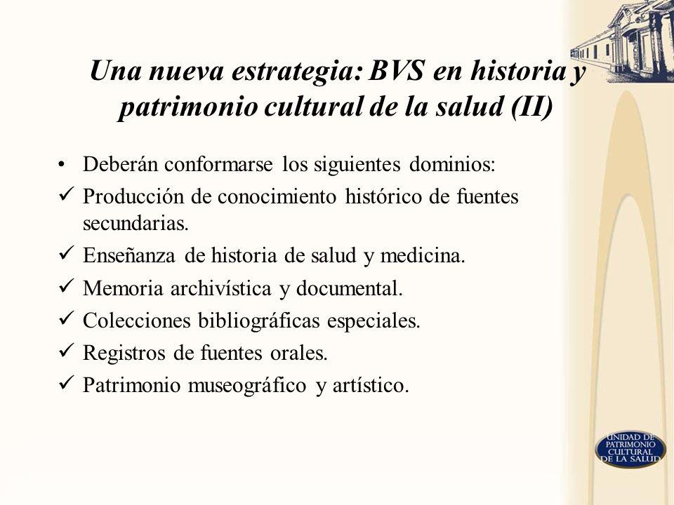 Una nueva estrategia: BVS en historia y patrimonio cultural de la salud (II)
