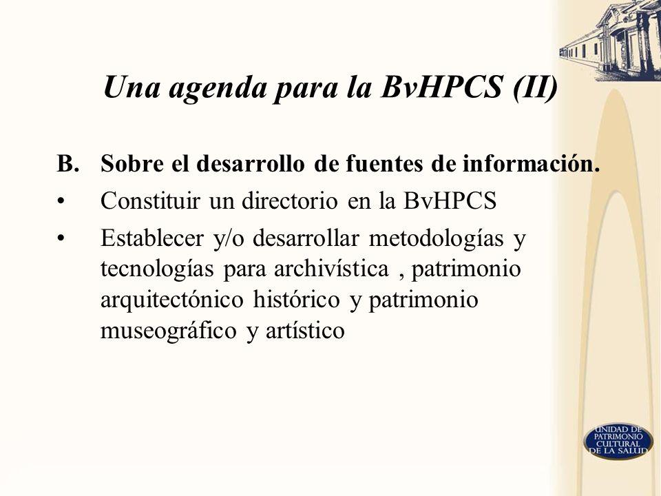 Una agenda para la BvHPCS (II)