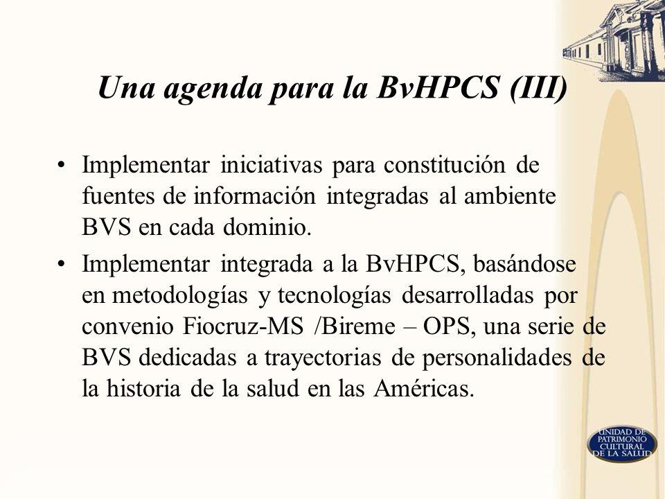 Una agenda para la BvHPCS (III)