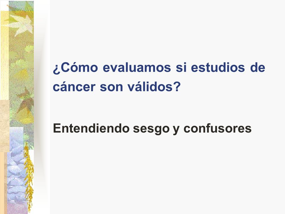¿Cómo evaluamos si estudios de cáncer son válidos