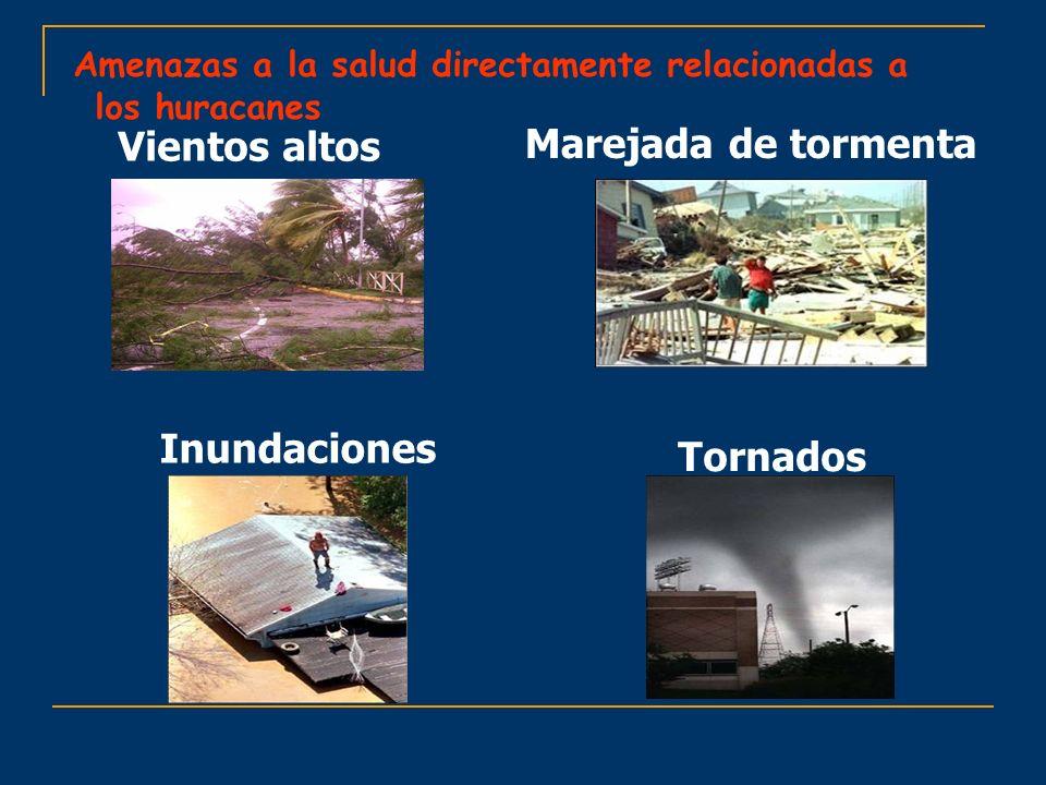 Vientos altos Marejada de tormenta Inundaciones Tornados