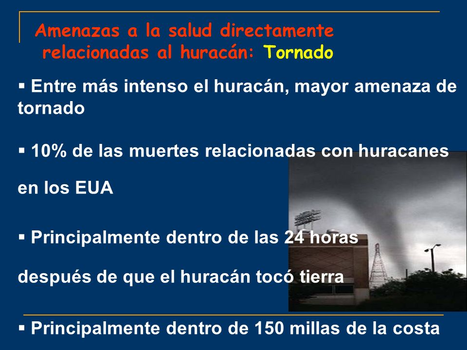 Amenazas a la salud directamente relacionadas al huracán: Tornado