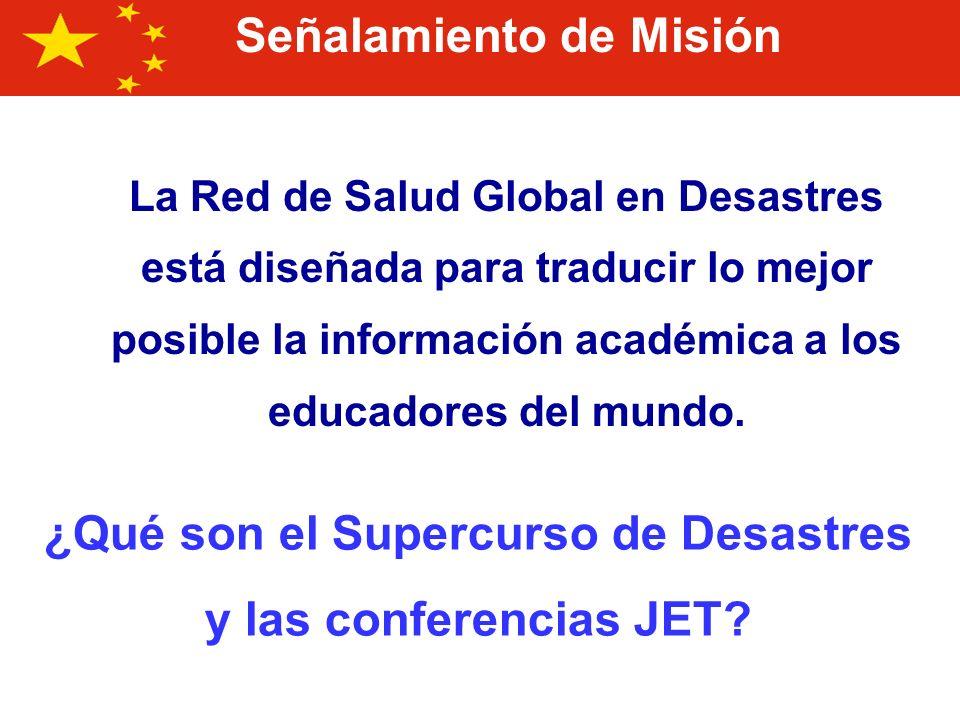 ¿Qué son el Supercurso de Desastres y las conferencias JET