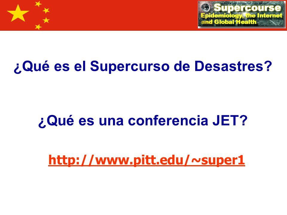 ¿Qué es el Supercurso de Desastres ¿Qué es una conferencia JET