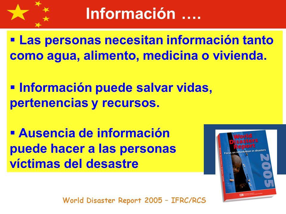 Información …. Las personas necesitan información tanto como agua, alimento, medicina o vivienda.