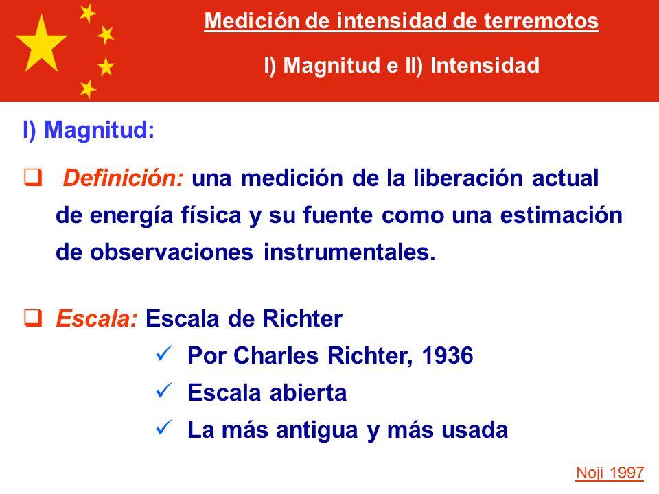 Medición de intensidad de terremotos I) Magnitud e II) Intensidad