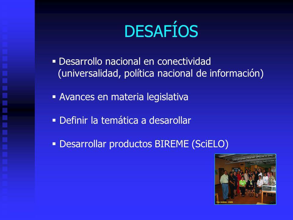 DESAFÍOS Desarrollo nacional en conectividad