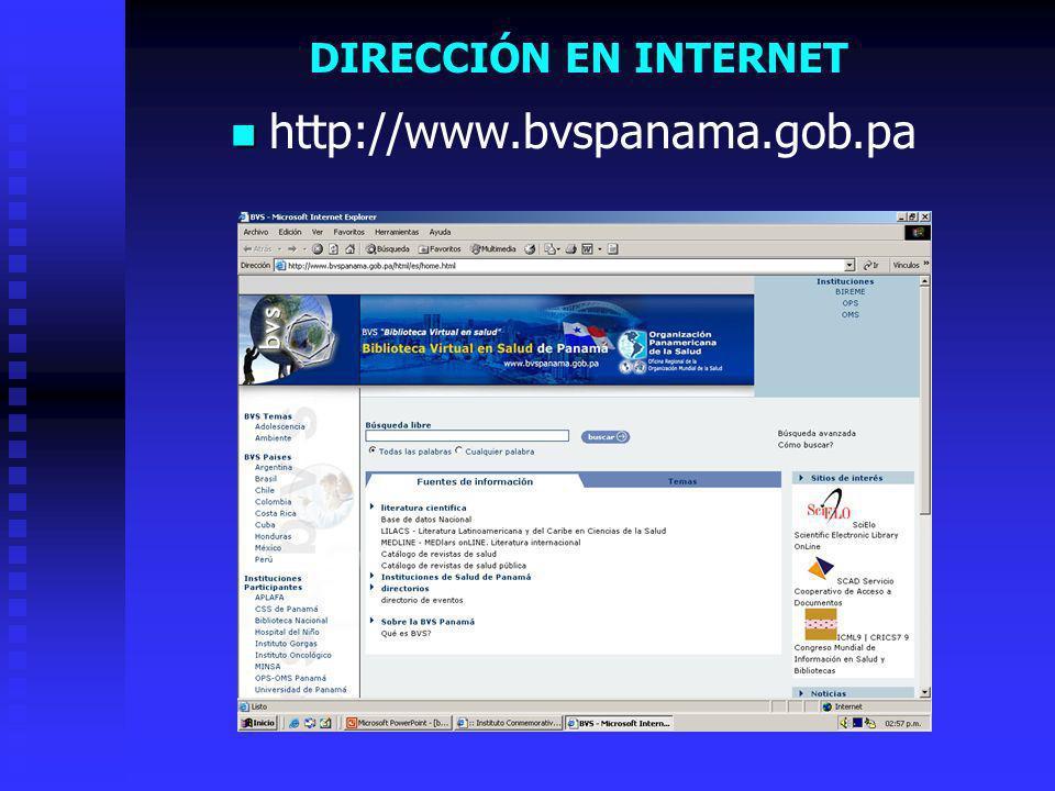 DIRECCIÓN EN INTERNET http://www.bvspanama.gob.pa