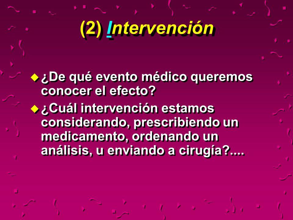 (2) Intervención ¿De qué evento médico queremos conocer el efecto