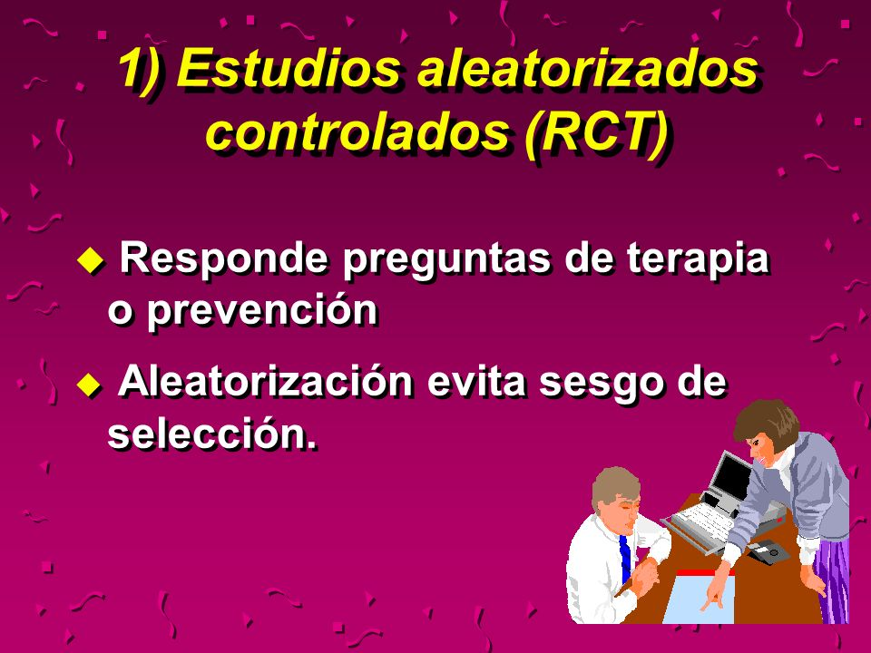 1) Estudios aleatorizados controlados (RCT)