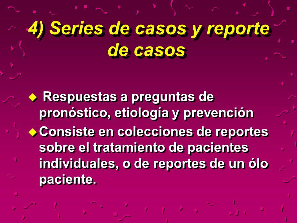 4) Series de casos y reporte de casos