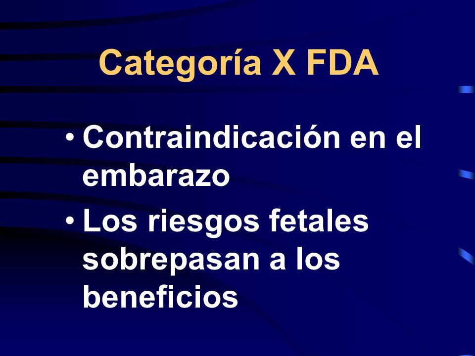 Categoría X FDA Contraindicación en el embarazo
