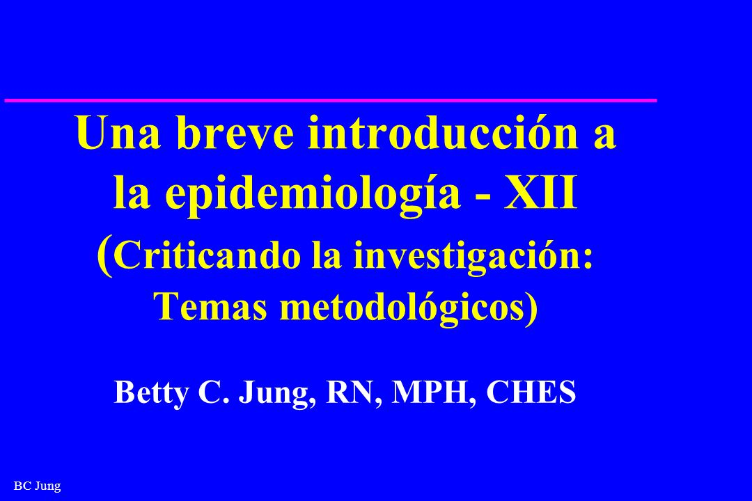 Una breve introducción a la epidemiología - XII (Criticando la investigación: Temas metodológicos)