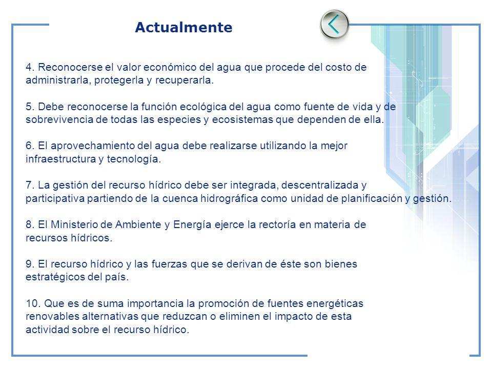 Actualmente 4. Reconocerse el valor económico del agua que procede del costo de. administrarla, protegerla y recuperarla.