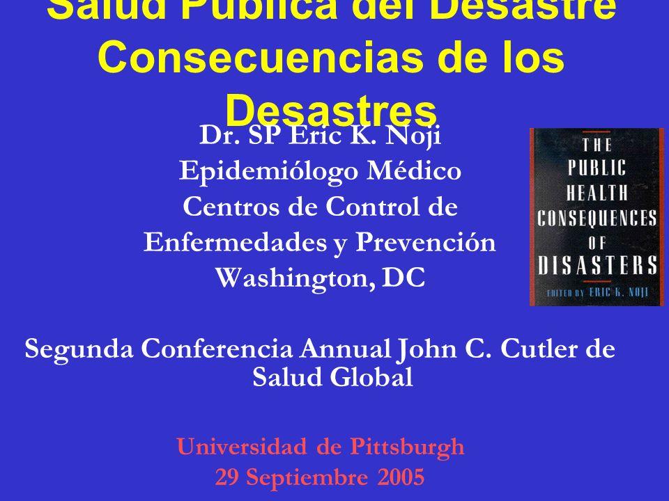Salud Pública del Desastre Consecuencias de los Desastres