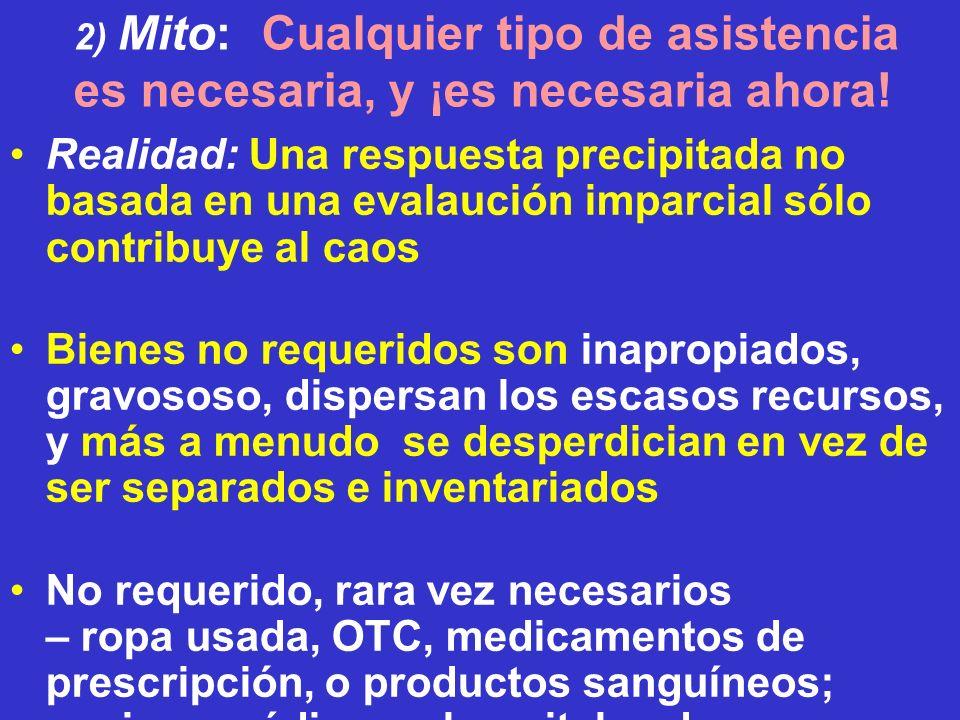 2) Mito: Cualquier tipo de asistencia es necesaria, y ¡es necesaria ahora!
