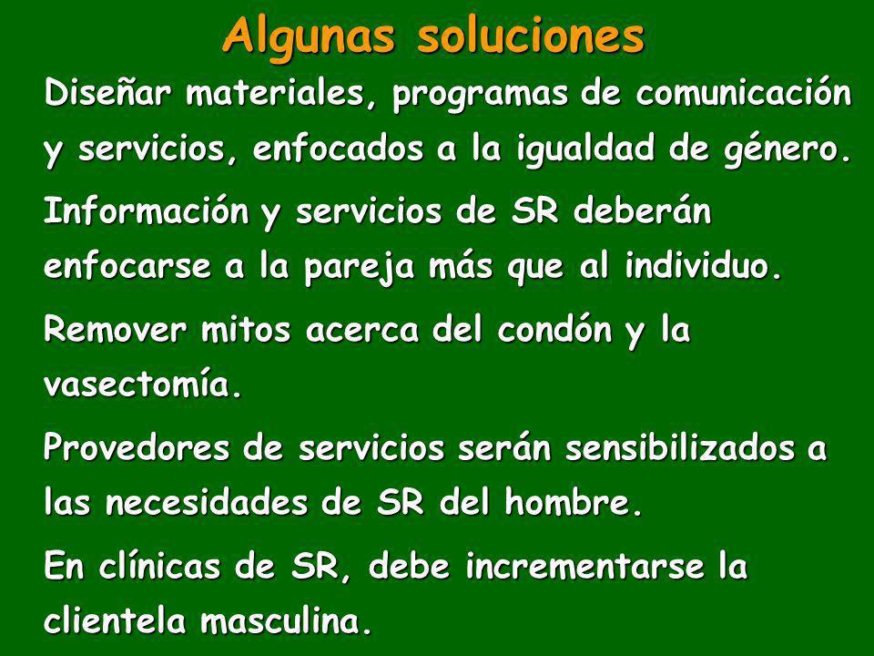 Algunas solucionesDiseñar materiales, programas de comunicación y servicios, enfocados a la igualdad de género.