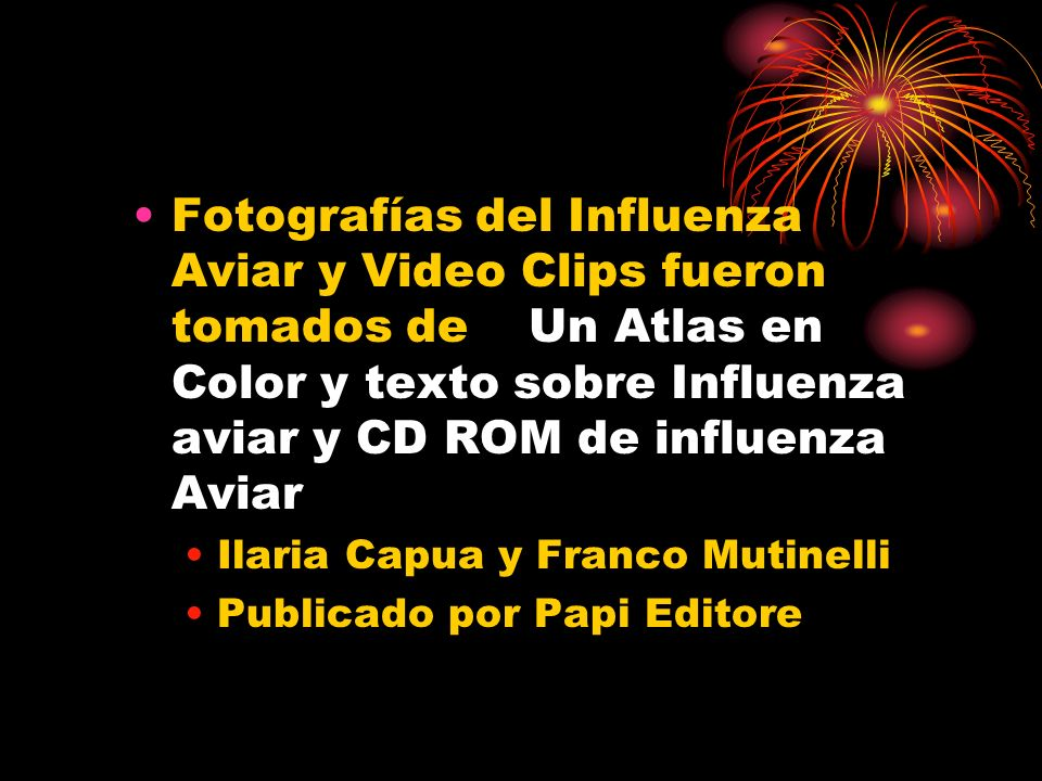 Fotografías del Influenza Aviar y Video Clips fueron tomados de Un Atlas en Color y texto sobre Influenza aviar y CD ROM de influenza Aviar
