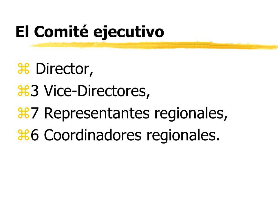 El Comité ejecutivo Director, 3 Vice-Directores, 7 Representantes regionales, 6 Coordinadores regionales.
