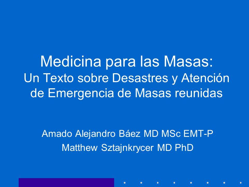 Amado Alejandro Báez MD MSc EMT-P Matthew Sztajnkrycer MD PhD