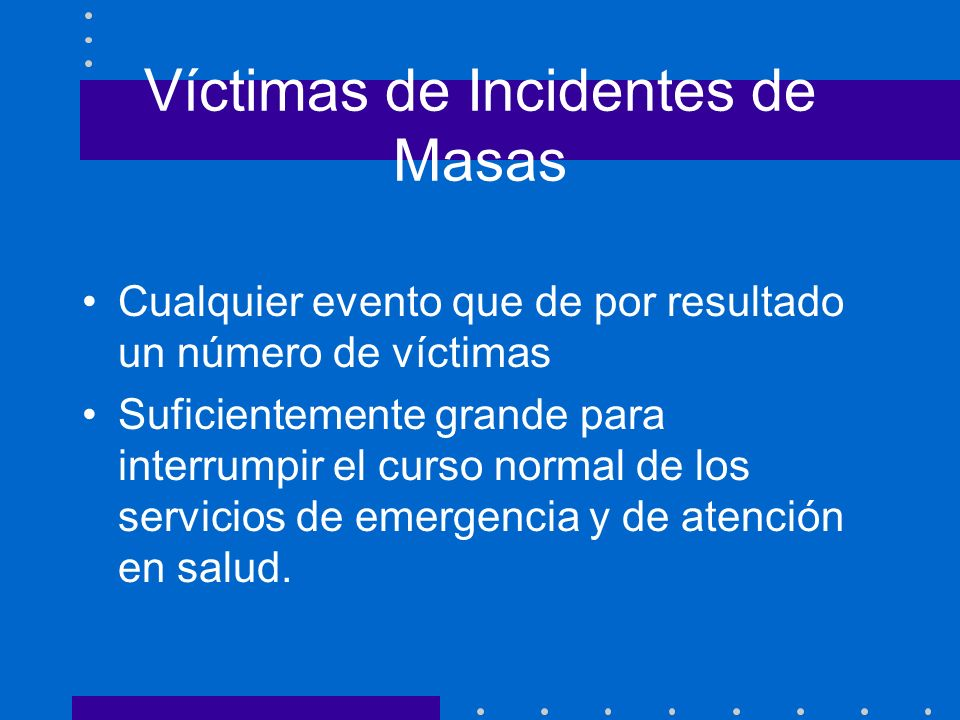 Víctimas de Incidentes de Masas