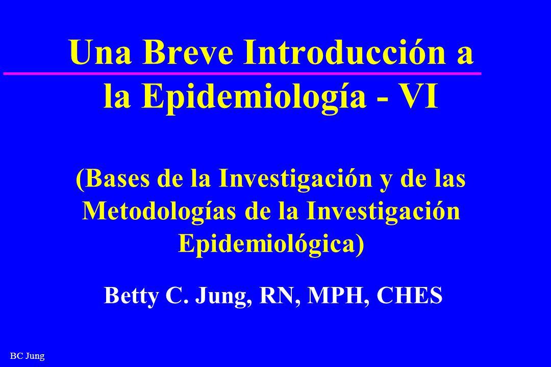 Una Breve Introducción a la Epidemiología - VI (Bases de la Investigación y de las Metodologías de la Investigación Epidemiológica)
