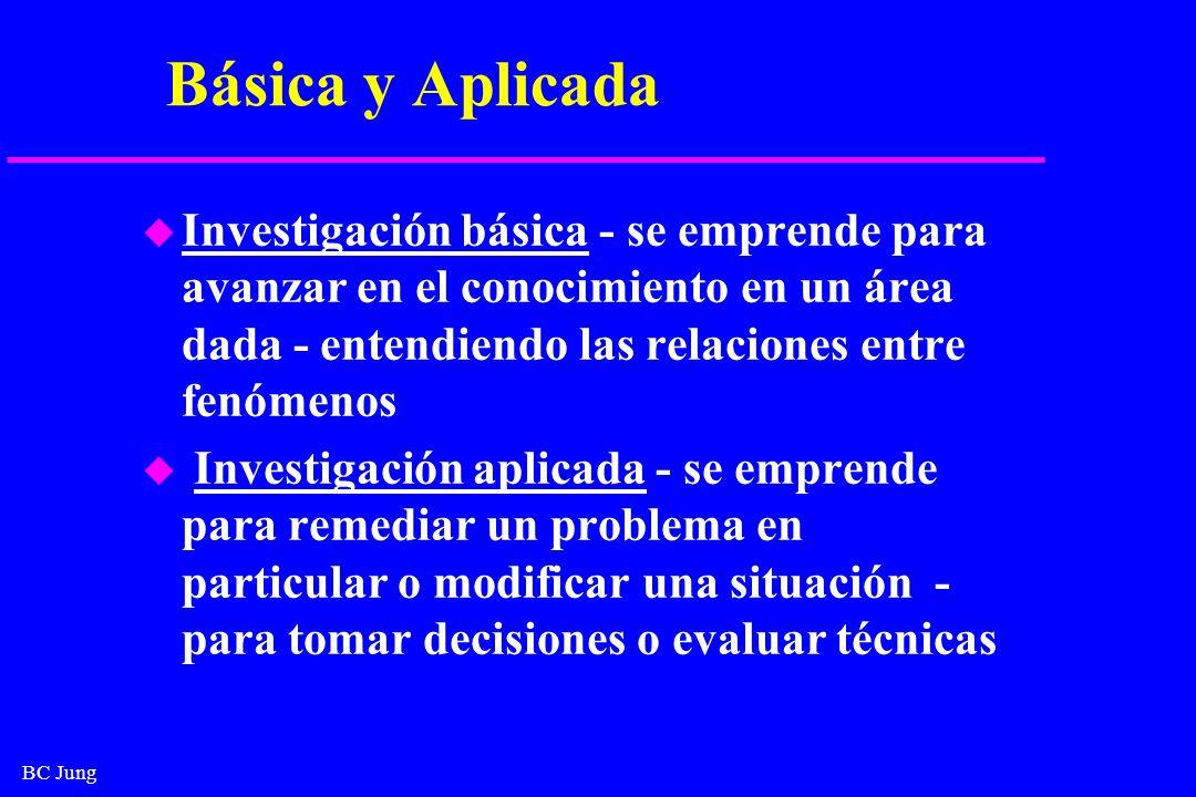 Básica y Aplicada Investigación básica - se emprende para avanzar en el conocimiento en un área dada - entendiendo las relaciones entre fenómenos.