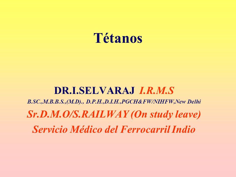 Tétanos DR.I.SELVARAJ I.R.M.S Sr.D.M.O/S.RAILWAY (On study leave)