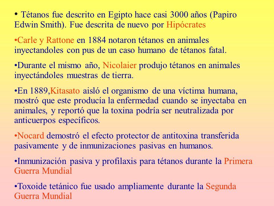 Tétanos fue descrito en Egipto hace casi 3000 años (Papiro Edwin Smith). Fue descrita de nuevo por Hipócrates