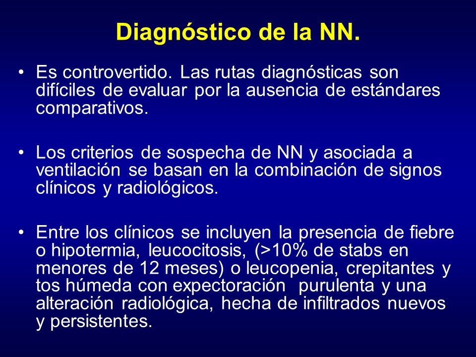 Diagnóstico de la NN. Es controvertido. Las rutas diagnósticas son difíciles de evaluar por la ausencia de estándares comparativos.