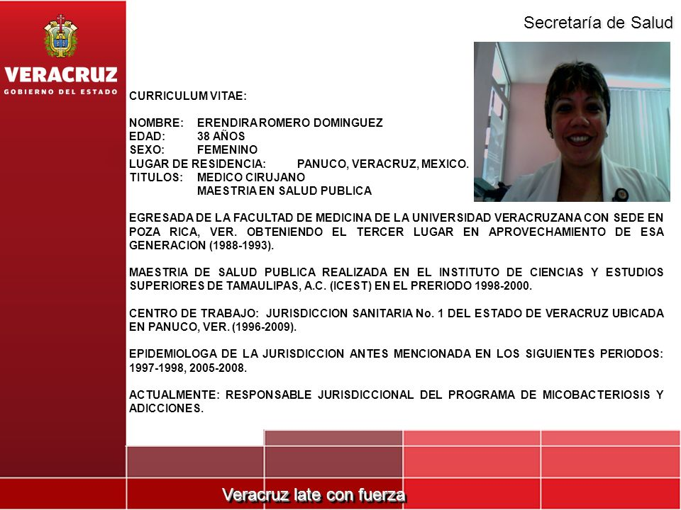 CURRICULUM VITAE:NOMBRE: ERENDIRA ROMERO DOMINGUEZ. EDAD: 38 AÑOS. SEXO: FEMENINO. LUGAR DE RESIDENCIA: PANUCO, VERACRUZ, MEXICO.