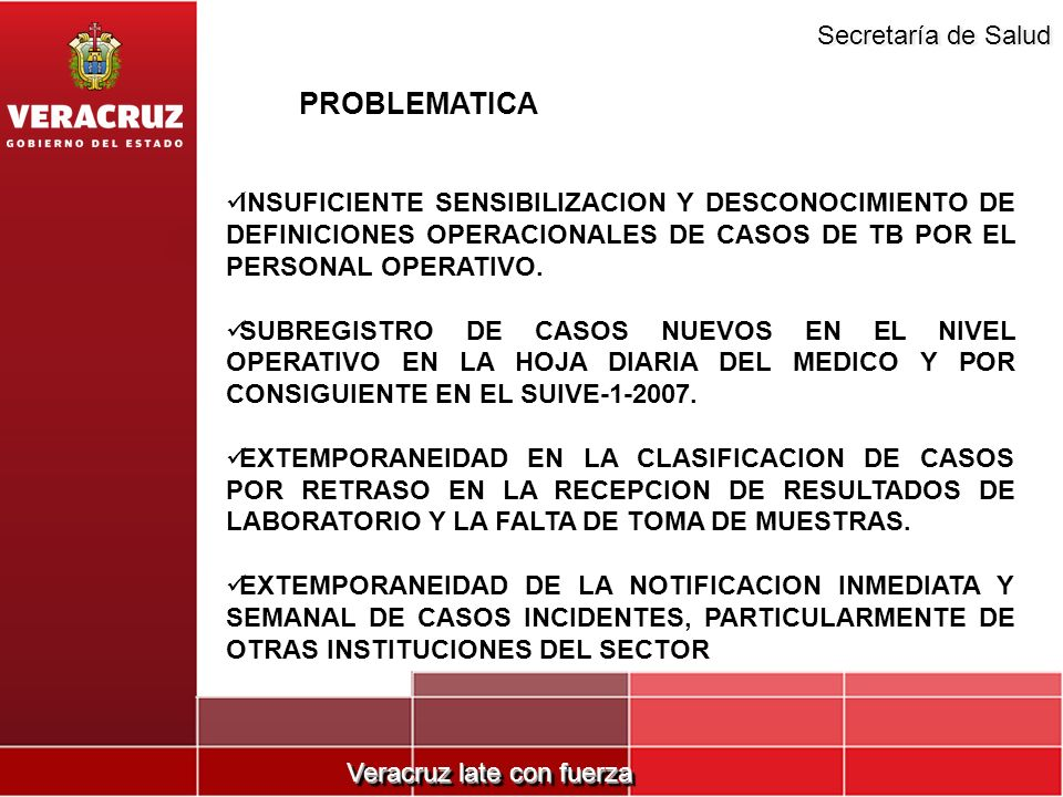 PROBLEMATICA INSUFICIENTE SENSIBILIZACION Y DESCONOCIMIENTO DE DEFINICIONES OPERACIONALES DE CASOS DE TB POR EL PERSONAL OPERATIVO.