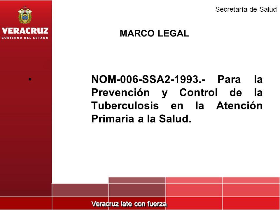 MARCO LEGAL NOM-006-SSA2-1993.- Para la Prevención y Control de la Tuberculosis en la Atención Primaria a la Salud.