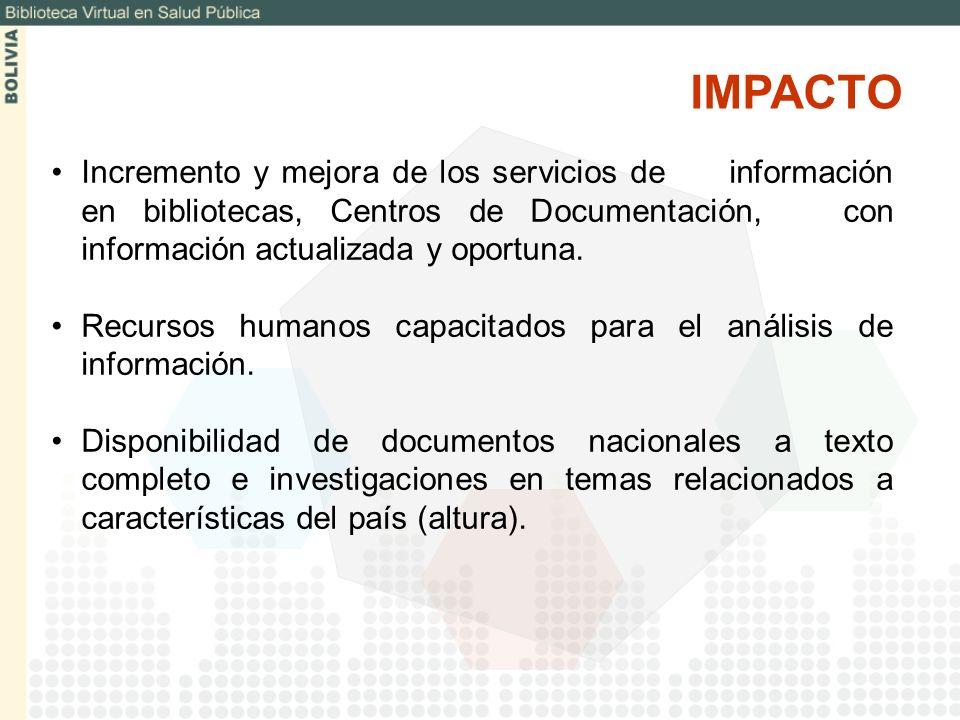 IMPACTOIncremento y mejora de los servicios de información en bibliotecas, Centros de Documentación, con información actualizada y oportuna.