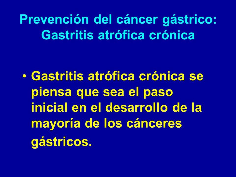 Prevención del cáncer gástrico: Gastritis atrófica crónica