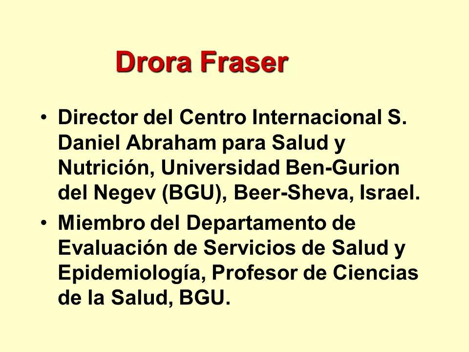 Drora Fraser Director del Centro Internacional S. Daniel Abraham para Salud y Nutrición, Universidad Ben-Gurion del Negev (BGU), Beer-Sheva, Israel.