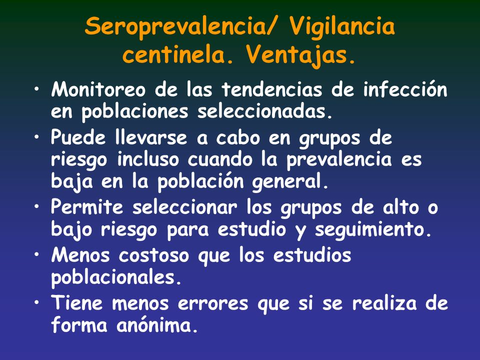 Seroprevalencia/ Vigilancia centinela. Ventajas.