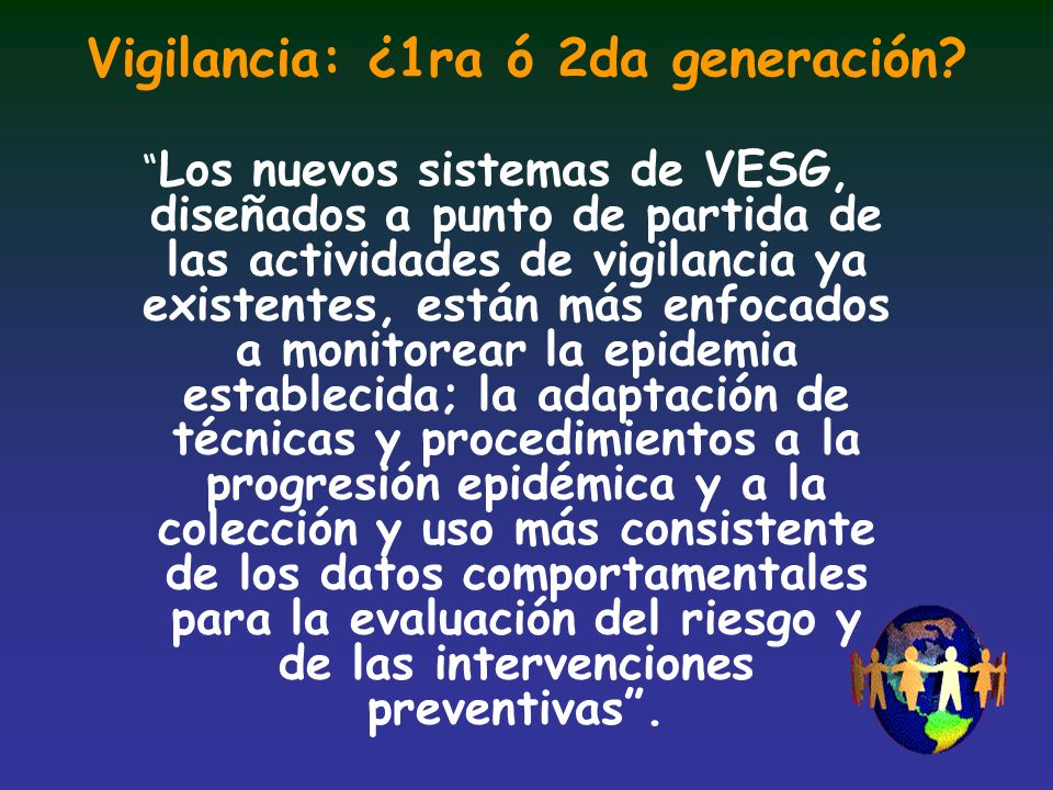Vigilancia: ¿1ra ó 2da generación
