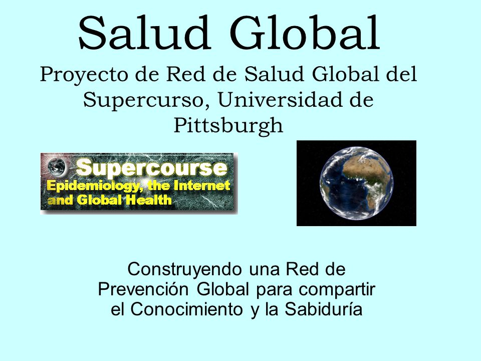 Salud Global Proyecto de Red de Salud Global del Supercurso, Universidad de Pittsburgh