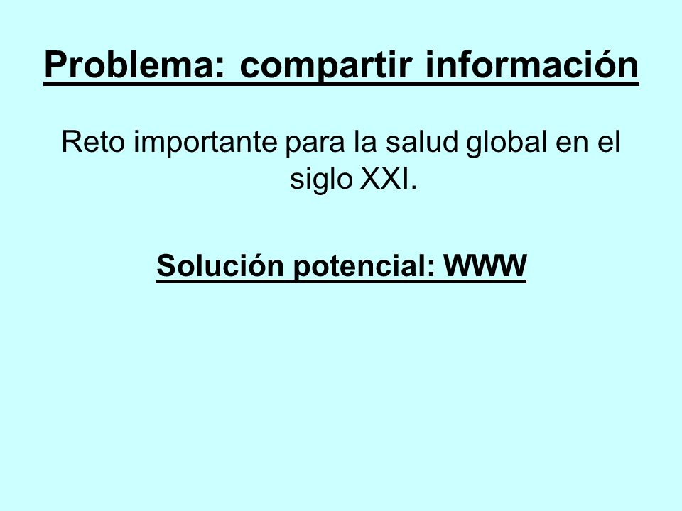 Problema: compartir información