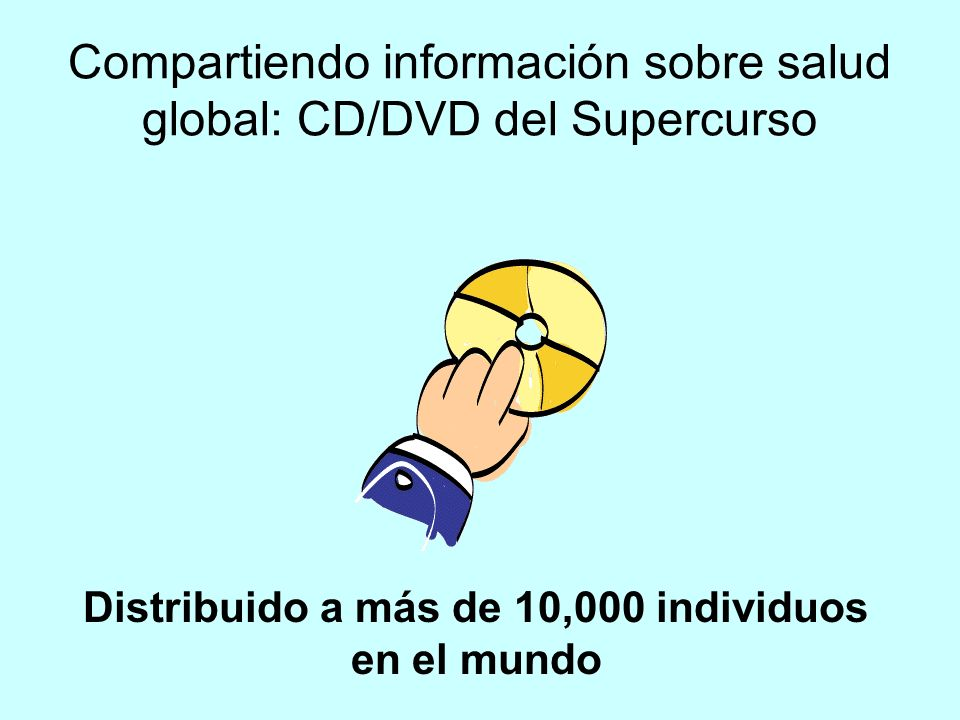 Compartiendo información sobre salud global: CD/DVD del Supercurso