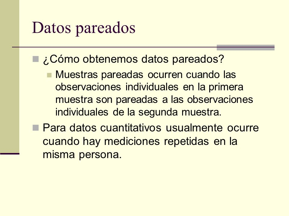 Datos pareados ¿Cómo obtenemos datos pareados