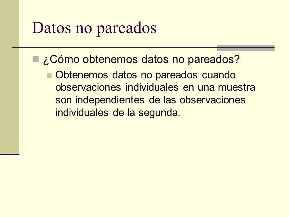 Datos no pareados ¿Cómo obtenemos datos no pareados