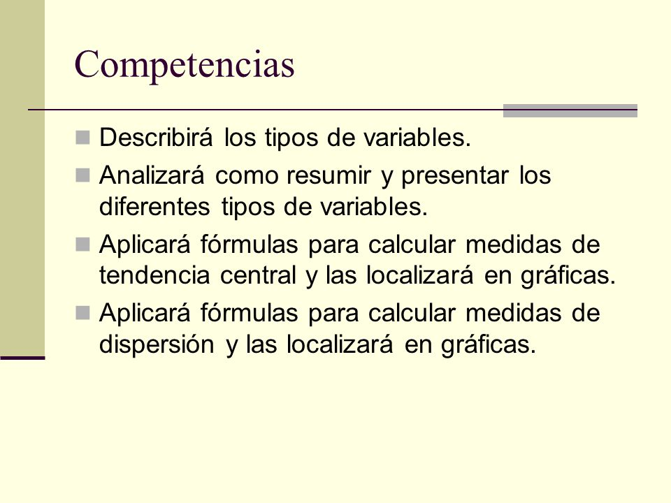 Competencias Describirá los tipos de variables.