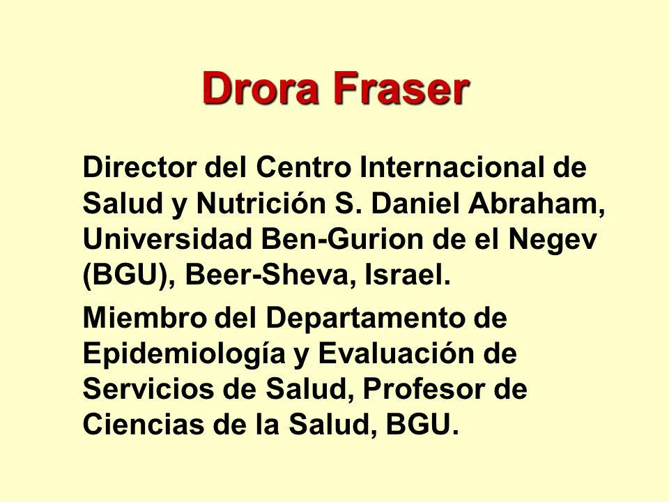 Drora Fraser Director del Centro Internacional de Salud y Nutrición S. Daniel Abraham, Universidad Ben-Gurion de el Negev (BGU), Beer-Sheva, Israel.